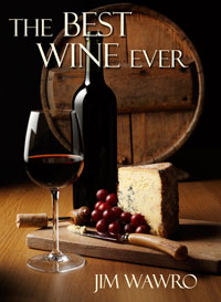 The Best Wine Ever by Jim Wawro
