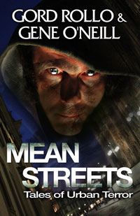 Mean Streets by Gord Rollo & Gene O'Neill