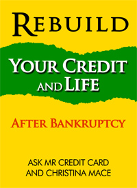 Rebuild your Credit and Life after Bankruptcy by Ask Mr. Credit Card