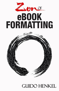Zen of eBook Formatting by Guido Henkel